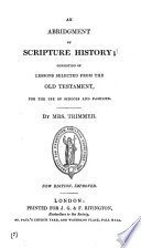An abridgment of Scripture history, consisting of lessons selected from the Old Testament, by mrs. Trimmer, Stereotype ed
