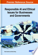 Responsible AI and Ethical Issues for Businesses and Governments Book