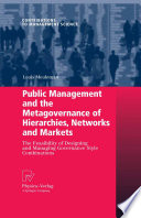 Public Management and the Metagovernance of Hierarchies  Networks and Markets