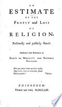 An Estimate of the Profit and Loss of Religion, Personally and Publicly Stated
