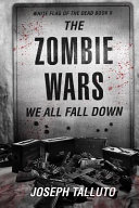 The Zombie Wars: We All Fall Down