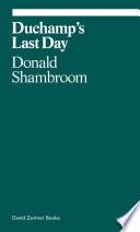Duchamp s Last Day Book PDF