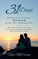 31 Days of Praying God s Wisdom for My Husband