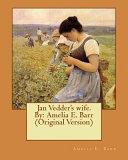 Jan Vedder's Wife. by: Amelia E. Barr (Original Version)