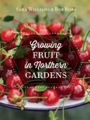 Growing Fruit in Northern Gardens Book