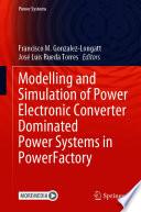 Modelling And Simulation Of Power Electronic Converter Dominated Power Systems In Powerfactory Book PDF