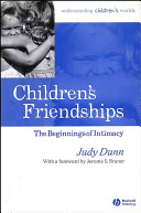 childrens friendships the beginnings of intimacy