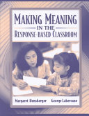 Making Meaning in the Response based Classroom