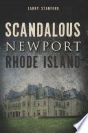 Scandalous Newport  Rhode Island