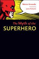 The Myth of the Superhero