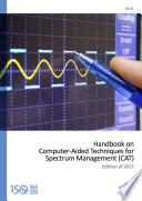 Handbook on Computer Aided Techniques for Spectrum Management  CAT  2015