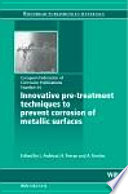 Innovative Pre Treatment Techniques to Prevent Corrosion of Metallic Surfaces Book