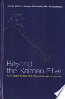 Beyond the Kalman Filter  Particle Filters for Tracking Applications
