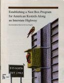 Establishing a Nest Box Program for American Kestrels Along an Interstate Highway
