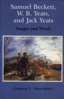 Samuel Beckett  W B  Yeats  and Jack Yeats