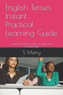 English Tenses Instant Practical Learning Guide
