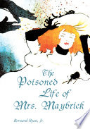 The Poisoned LIfe of Mrs. Maybrick Pdf/ePub eBook
