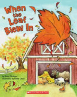 Book cover of 'When the Leaf Blew In' by Steve Metzger