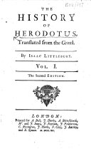 The History of Herodotus  Translated     By Isaac Littlebury     The Second Edition   With a Map