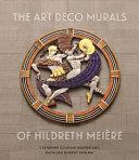 The Art Deco Murals of Hildreth Mei  re