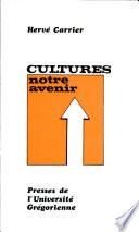 Cultures: Notre Avenir