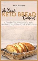 The Simple Keto Bread Cookbook