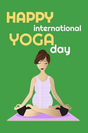 Happy Yoga; Notebook 120 Pages 6 9 Inches Journal