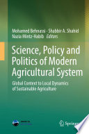 Science  Policy and Politics of Modern Agricultural System