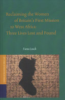 Reclaiming the Women of Britain s First Mission to West Africa
