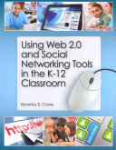 Using Web 2 0 and Social Networking Tools in the K 12 Classroom