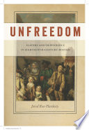 Unfreedom  : Slavery and Dependence in Eighteenth-Century Boston