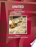 """""""UAE Largest Importers Directory Volume 1 Strategic Information and Contacts"""" by IBP, Inc"""