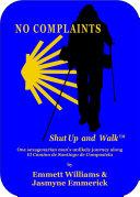 No Complaints...Shut Up and Walk