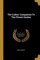 The Ladies  Companion To The Flower Garden