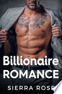 """Billionaire Romance (8 Sexy, Contemporary Romance Stories)"" by Sierra Rose"