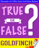 The Goldfinch - True or False? G Whiz Quiz Game Book