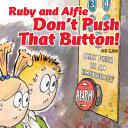 Ruby and Alfie Don t Push that Button