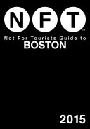 Not For Tourists Guide to Boston 2015