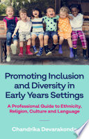 Promoting Inclusion And Diversity In Early Years Settings