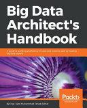 Big Data Architect s Handbook