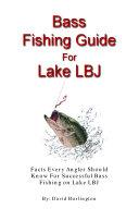 Bass Fishing Guide for Lake LBJ