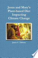 Jesus And Mary S Plant Based Diet Impacting Climate Change