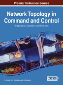 Network Topology in Command and Control: Organization, Operation, and Evolution Book