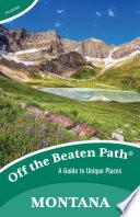 Montana Off the Beaten Path®