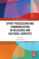 Spirit Possession and Communication in Religious and Cultural Contexts