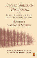 Living Through Mourning: Finding Comfort and Hope when a Loved One ...