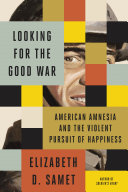 Looking for the Good War Book PDF