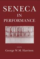 Seneca in Performance