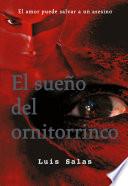 El sueño del ornitorrinco  : Novela psicológica
