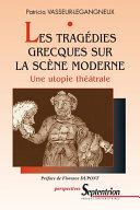 Pdf Les tragédies grecques sur la scène moderne Telecharger
